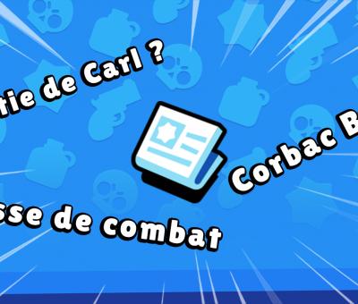 Brawl Stars Questions Réponses Passe de Combat Nerf Corbac date de sortie Carl