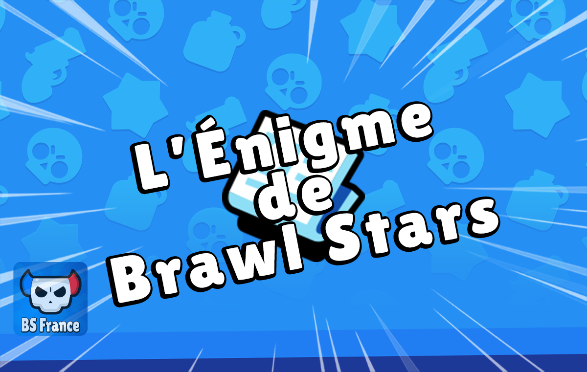Énigme Brawl Stars